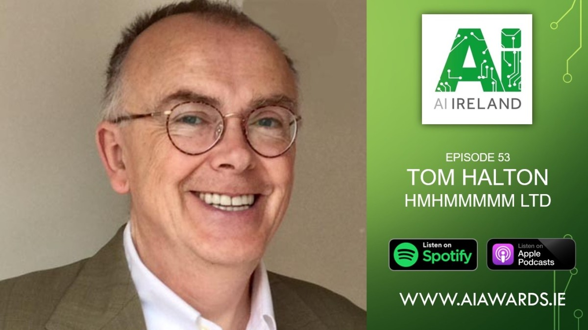 AI Ireland Podcast E53: Tom Halton, CEO and Executive Director at HMHmmmmm Ltd.