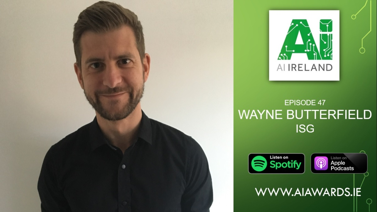 E47 Wayne Butterfield, Director of Cognitive Automation & Innovation at ISG