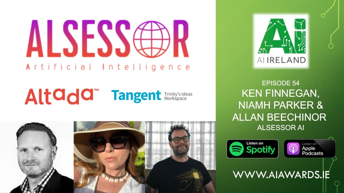 AI Ireland Podcast E54: Introducing the Alsessor AI Accelerator with Tangent's Ken Finnegan & Altada's Allan Beechinor and Niamh Parker
