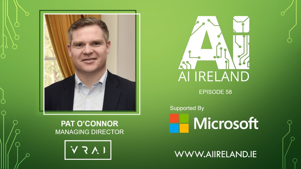 E58 Pat O'Connor, MD & Co-Founder of VRAI and Bibhas Bhattacharya, Business Group Leader of Azure in MicrosoftIreland
