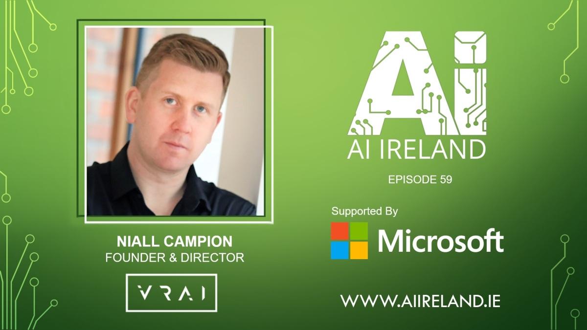 E59 VRAI Director/Founder Niall Campion, UCD Associate Professor Dr Brian Mac Namee & Microsoft's KelvinKeane