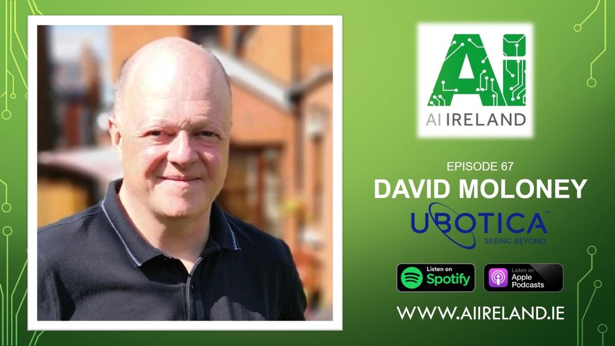 E67 David Moloney, Chief Scientist at UboticaTechnologies